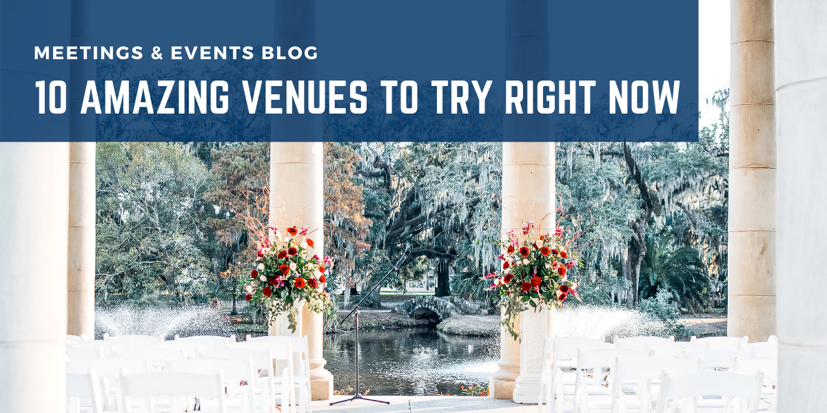 10 Amazing Venues to Try Right Now