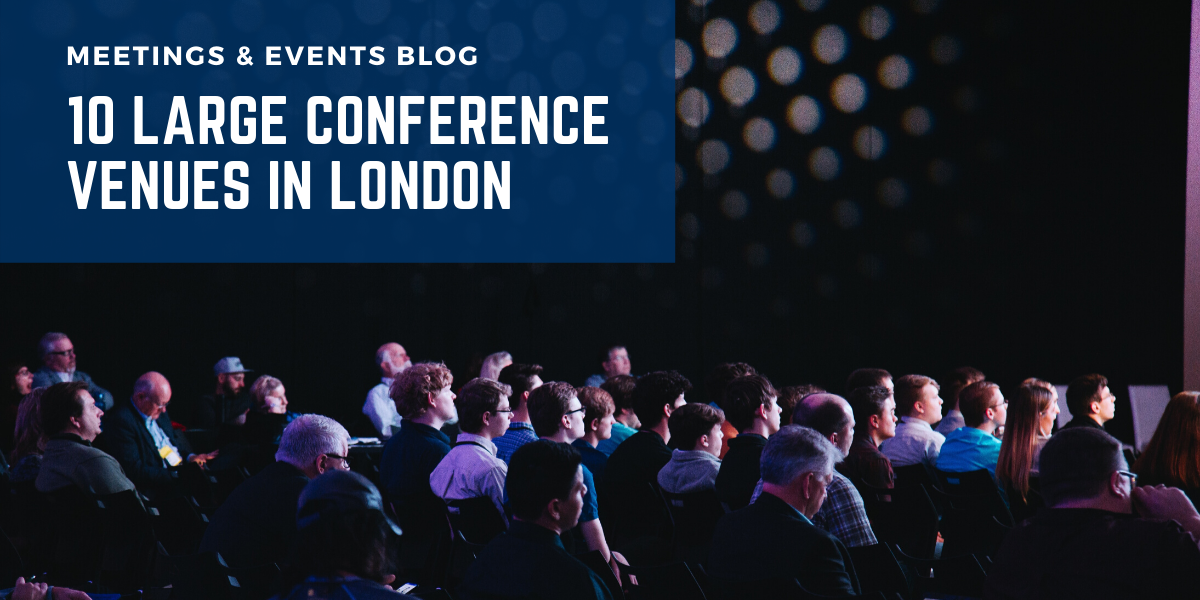 10 Large Conference Venues in London