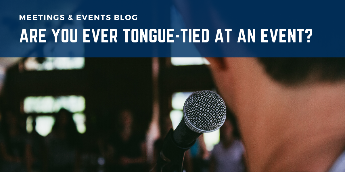 Are You Ever Tongue-tied At An Event?