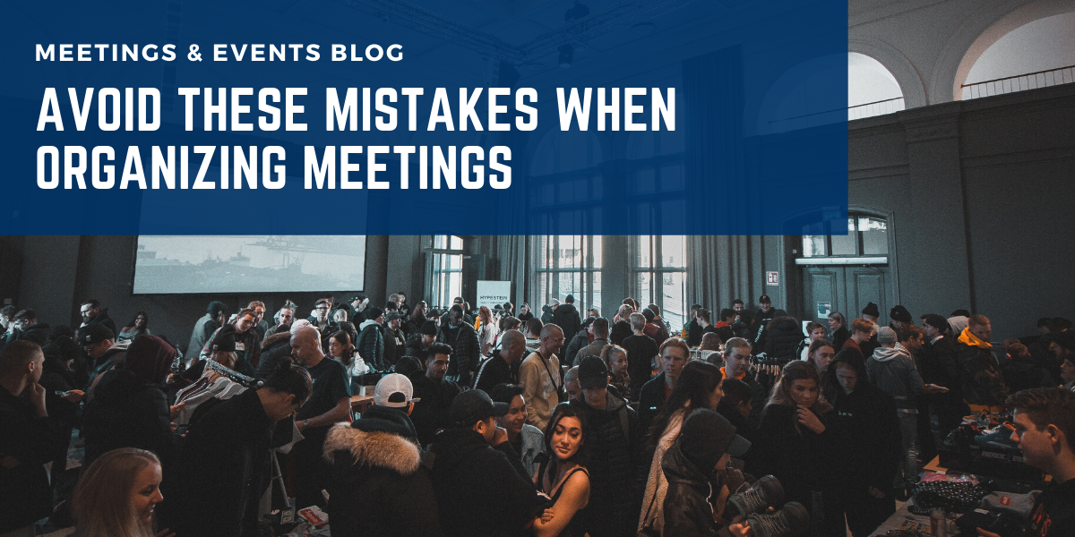 Avoid These Mistakes When Organizing Meetings