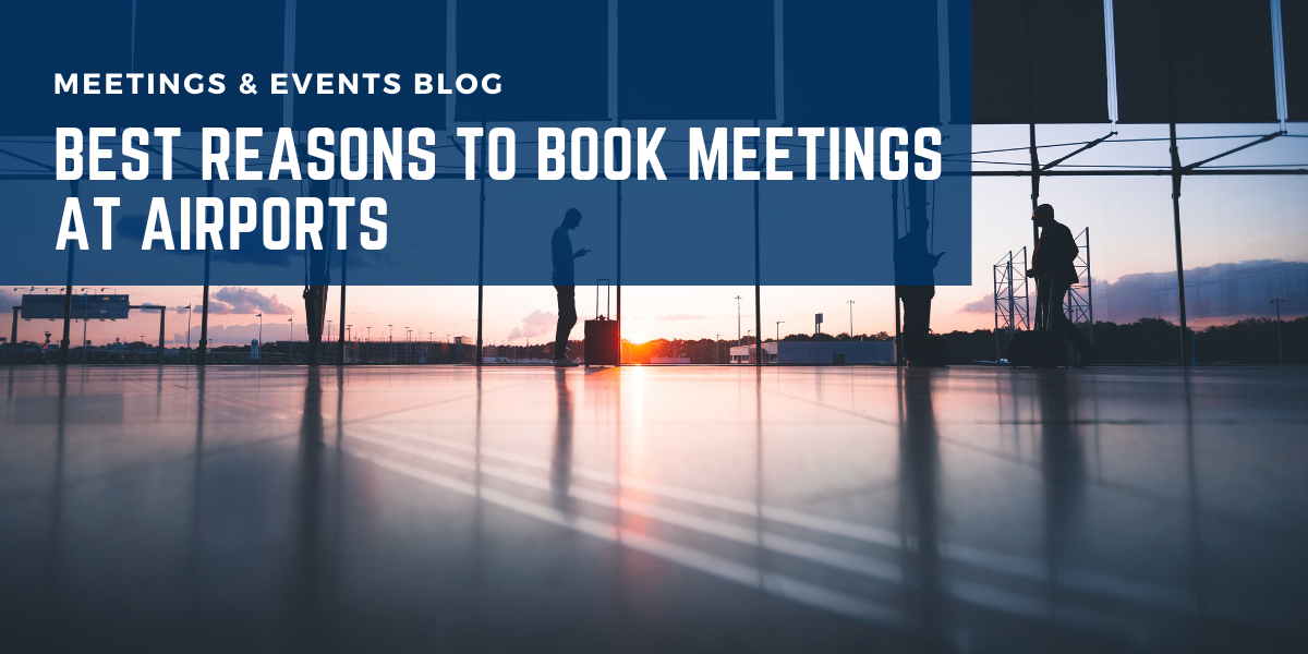 Best Reasons To Book Meetings At Airports