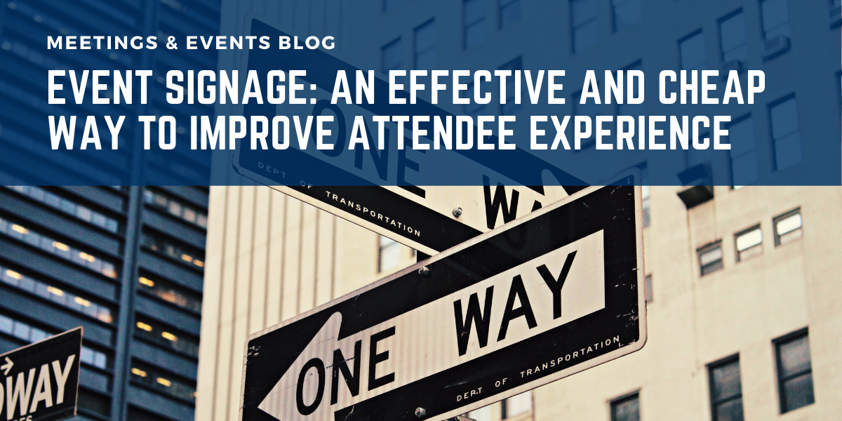 Event Signage: An Effective and Cheap Way to Improve Attendee Experience