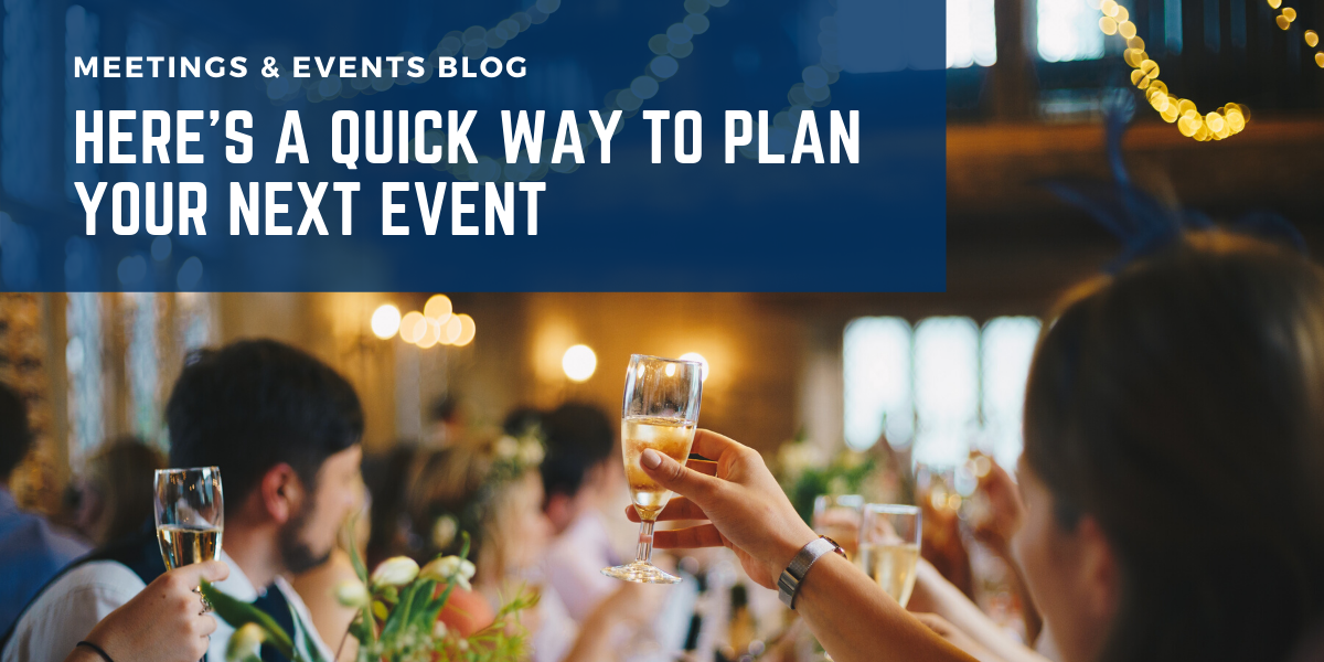 Here's A Quick Way to Plan Your Next Event