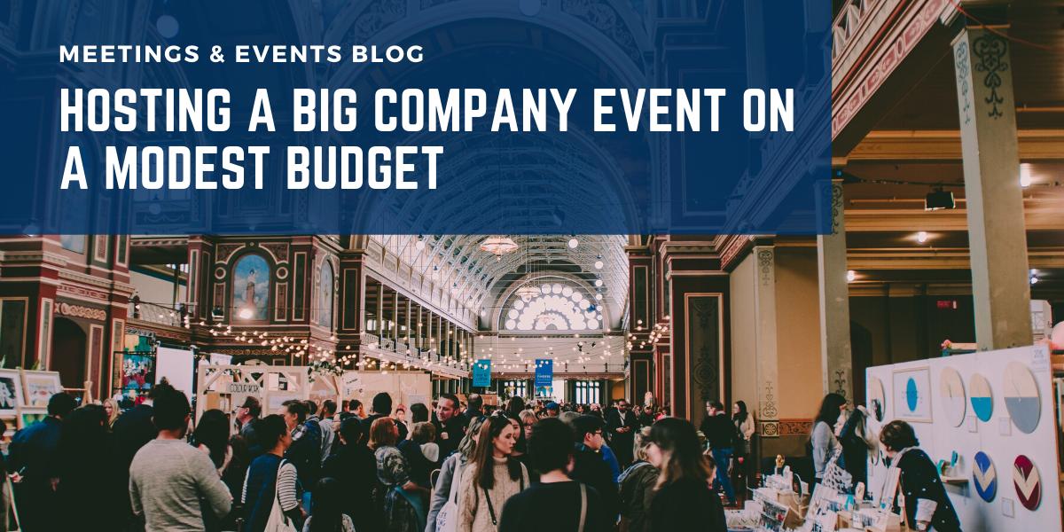 Hosting A Big Company Event On A Modest Budget