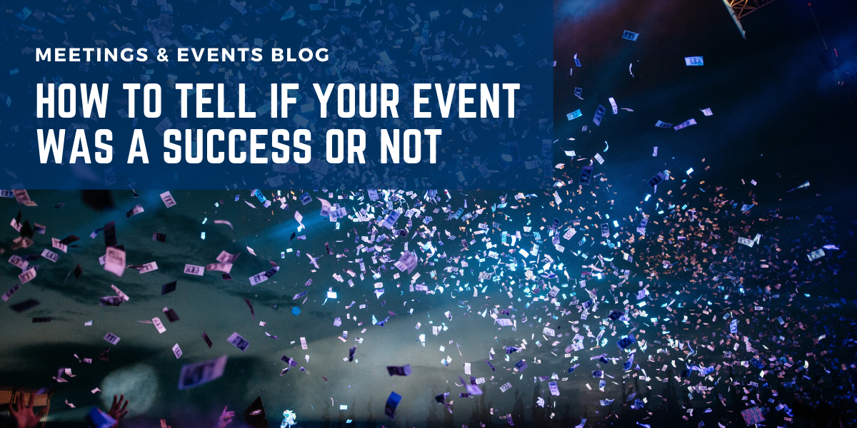 How to Tell If Your Event Was A Success or Not