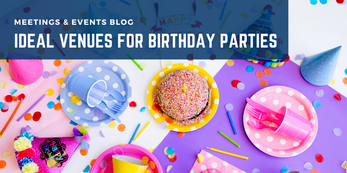 Ideal Venues for Birthday Parties