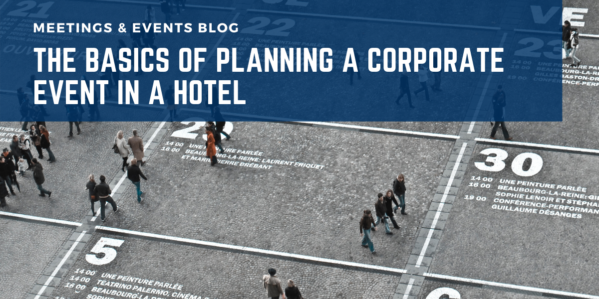 The Basics of Planning a Corporate Event In a Hotel