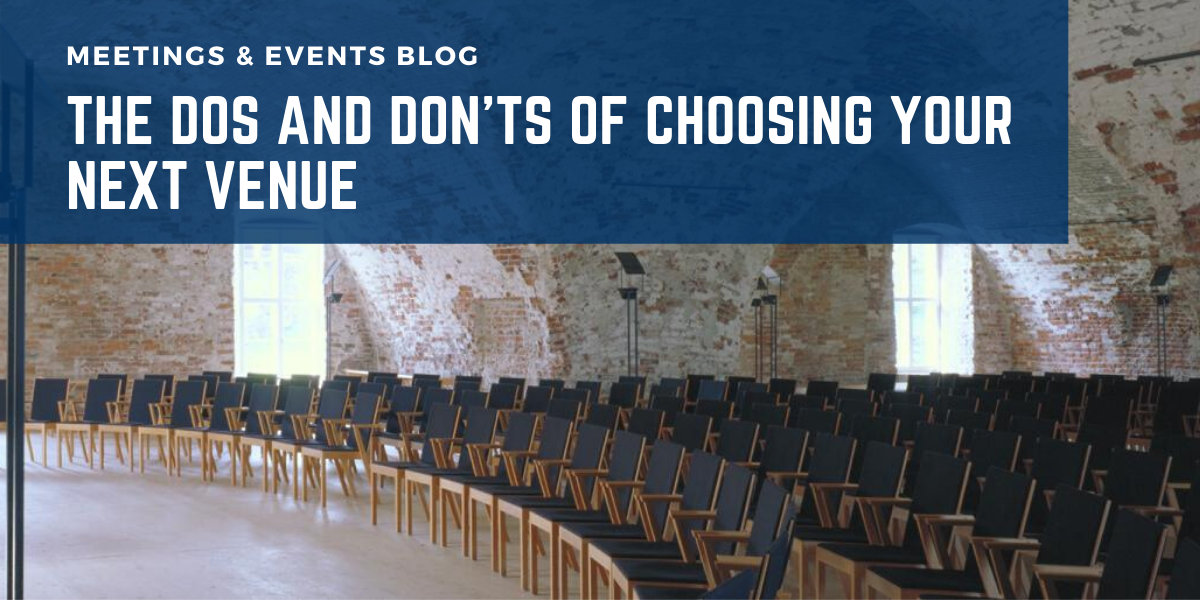 The Dos and Don'ts of Choosing Your Next Venue