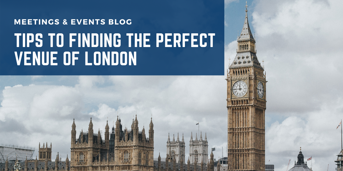 Tips to Finding the Perfect Venue from London