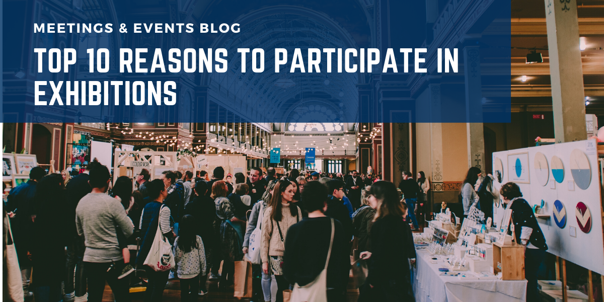 Top 10 Reasons to Participate In Exhibitions