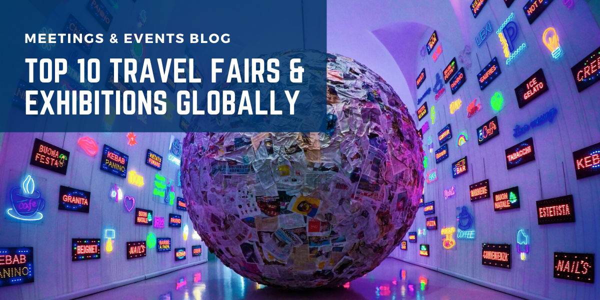 Top 10 Travel Fairs & Exhibitions Globally