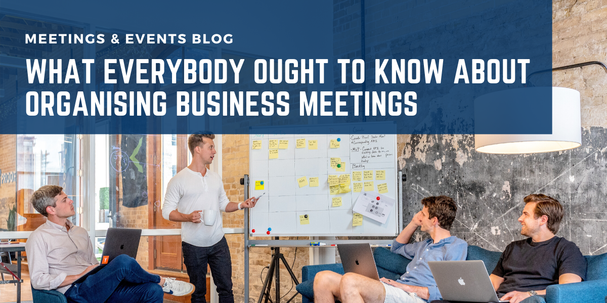 What Everybody Ought To Know About Organising Business Meetings