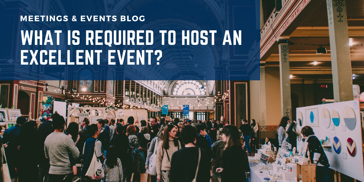 What is required to host an excellent event?